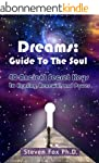 Dreams: Guide To The Soul: 40 Ancient...