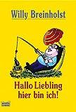 Hallo Liebling hier bin ich. Kleine Geschichten über das Größte Glück auf Erden. (3404149343) by Breinholst, Willy