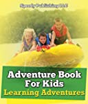 Adventure Book For Kids: Learning Adv...