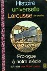Histoire universelle Larousse de poche (11) - Prologue � notre si�cle 1871-1918 par Jourcin