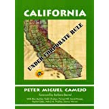 California: Under Corporate Rule ~ Peter Miguel, and...