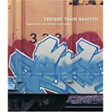 "Freight Train Graffitivon ""Roger Gastman"""