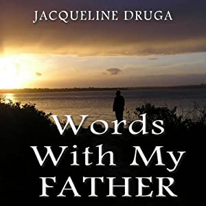 Words with My Father | [Jacqueline Druga]