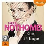 Riquet à la houppe   Amélie Nothomb