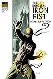 Immortal Iron Fist Vol. 1: The Last Iron Fist Story (New Avengers) (v. 1)