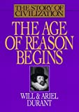 The Story of Civilization : The Age of Reason Begins