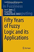 Fifty Years of Fuzzy Logic and its Applications Front Cover