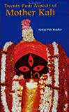 Twenty-Four Aspects of Mother Kali (Sword of the Goddess)