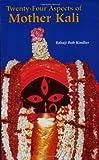 Twenty-Four Aspects of Mother Kali (Sword of the Goddess)