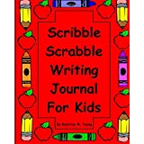 Scribble Scrabble Writing Journal For Kids ~ Beatrice M. Young