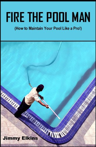 FIRE THE POOL MAN (How to Maintain Your Pool Like a Pro)