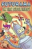 Futurama: The Time Bender Trilogy (Simpsons Futurama)