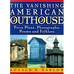 Vanishing American Outhouse : A History of Country Plumbing