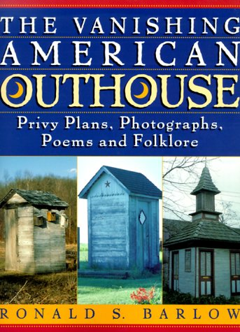 The Vanishing American Outhouse