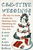 img - for Creative Weddings: An Up-to-Date Guide for Making Your Wedding As Unique As You Are book / textbook / text book