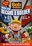 Bob the Builder: When Bob Became a Bu...