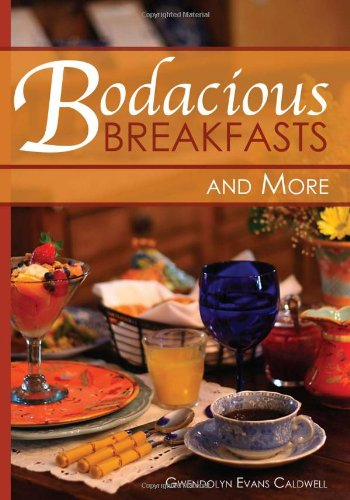 Bodacious Breakfasts and More by Gwendolyn Evans Caldwell