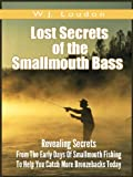 Lost Secrets of The Smallmouth Bass - The Small-Mouthed Bass (Annotated): Secrets From The Early Days Of Smallmouth Fishing To Help You Catch More Bronzebacks Today