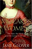 Mozart's Women: His Family, His Friends, His Music (0060563508) by Jane Glover