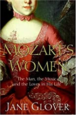 Mozart's Women: His Family, His Friends, His Music