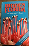 Hidden Florida: The Adventurer's Guide (0915233282) by Stacy Ritz