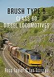 Brush Type 5: Class 60 Diesel Locomotives