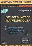 echange, troc Georges Vidal, Françoise Heulot - Les épreuves de mathématiques : Catégorie B