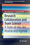 img - for Research Collaboration and Team Science: A State-of-the-Art Review and Agenda (SpringerBriefs in Entrepreneurship and Innovation) book / textbook / text book