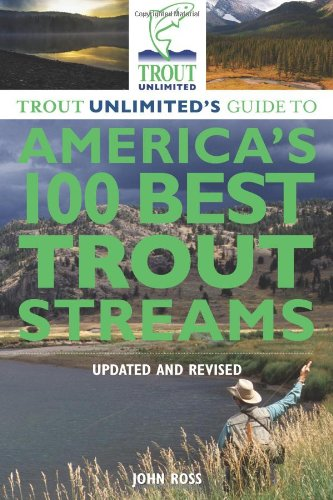 Trout Unlimited's Guide to America's 100 Best Trout Streams, Updated and Revised (Indiana Fishing compare prices)