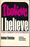 I Believe; The Christian's Creed (080061027X) by Thielicke, Helmut