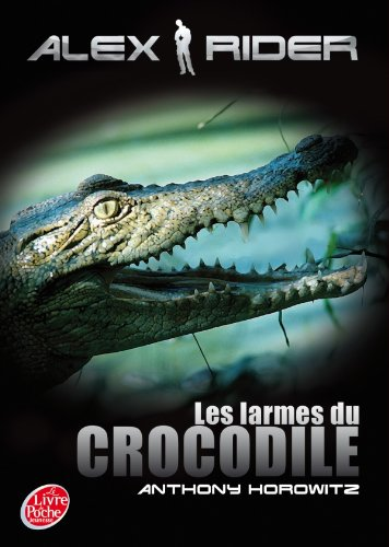 Les Aventures d'Alex Rider (8) : Les Larmes du crocodile