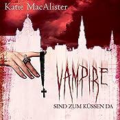 Vampire sind zum Küssen da (Dark Ones 5) | Katie MacAlister