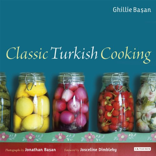 Classic Turkish Cooking by Ghillie Basan, Jonathan Basan