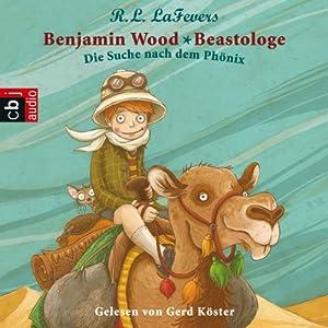 Die Suche nach dem Phönix (Benjamin Wood - Beastologe 1) Hörbuch