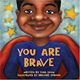 You Are Brave (Paperback) (You Are Important)