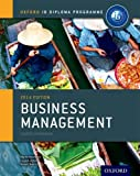 IB Business Management Course Book: 2014 edition: Oxford IB Diploma Program