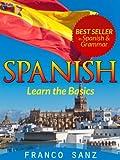SPANISH. Learn the Basics