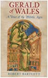 Gerald of Wales: A Voice of the Middle Ages (0752440314) by Bartlett, Robert