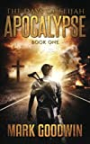 img - for The Days of Elijah, Book One: Apocalypse: A Novel of the Great Tribulation in America (Volume 1) book / textbook / text book