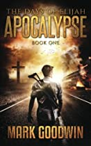 The Days of Elijah, Book One: Apocalypse: A Novel of the Great Tribulation in America (Volume 1)