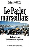 echange, troc Robert Bouvier - Le parler marseillais - Dictionnaire