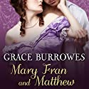Mary Fran and Matthew: MacGregor Trilogy Series #1.5 Audiobook by Grace Burrowes Narrated by Roger Hampton
