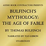 Bulfinch's Mythology: The Age of Fable | Thomas Bulfinch