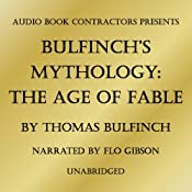 Bulfinch's Mythology: The Age of Fable | [Thomas Bulfinch]