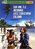 echange, troc Philippe Barbeau - Sur une île inconnue avec Christophe Colomb