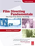 img - for Film Directing Fundamentals: See Your Film Before Shooting by Proferes. Nicholas ( 2008 ) Paperback book / textbook / text book