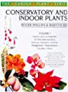 Conservatory and Indoor Plants Vol. 1 (The garden plant series)