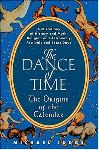 The Dance of Time: The Origins of the Calendar: A Miscellany of History and Myth, Religion and Astronomy, Festivals and Feast Days (Rice Calendar compare prices)