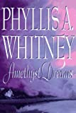 Amethyst Dreams (0517707594) by Whitney, Phyllis A.