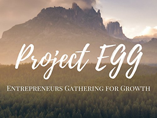 Project EGG (Entrepreneurs Gathering for Growth)